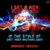 I Get A Kick Out Of You (In The Style Of Cast Of Anything Goes) [Karaoke Version] - Single Songs