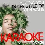 Missing You (In The Style Of John Waite) [Karaoke Version] - Single Songs