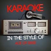 Karaoke (In The Style Of Ace Of Base) Songs