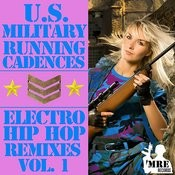 U.S. Military Running Cadences: Electro And Hip-Hop Remixes, Vol. 1 Songs