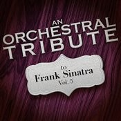 An Orchestral Tribute To Frank Sinatra, Vol. 5 Songs