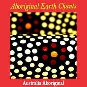 Aboriginal Earth Chants Songs