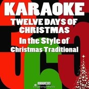 Twelve Days Of Christmas (In The Style Of Christmas Traditional) [Karaoke Version] - Single Songs