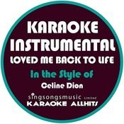 Loved Me Back To Life (In The Style Of Celine Dion) [Karaoke Instrumental Version] Song