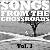 Songs From The Crossroads, Vol. 1 Songs