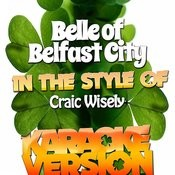 Belle Of Belfast City (In The Style Of Craic Wisely) [Karaoke Version] - Single Songs