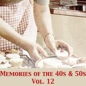 Memories Of The 40s & 50s, Vol. 12 Songs