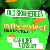 Old Skibbereen (In The Style Of Irish Traditional) [Karaoke Version] Song