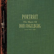 Portrait: The Music Of Dan Fogelberg From 1972-1997 Songs