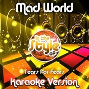 Mad World (In The Style Of Tears For Fears) [Karaoke Version] Song