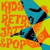 Kid's Retro Jazz & Pop Songs