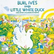 Burl Ives Sings Little White Duck And Other Children'S Favorites Songs