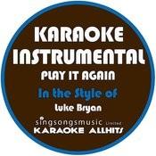 Play It Again (In The Style Of Luke Bryan) [Karaoke Instrumental Version] Song