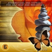 Affirmations And Hypnosis For Self Help And Meditation 6 Songs