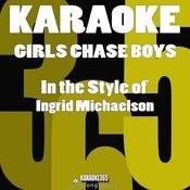 Girls Chase Boys (In The Style Of Ingrid Michaelson) [Karaoke Version] - Single Songs