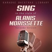 Sing In The Style Of Alanis Morissette (Karaoke Version) Songs