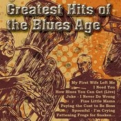 Greatest Hits Of The Blues Age Songs