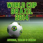 World Cup Brazil 2014: Anthems, Themes & Soccer Sounds Songs