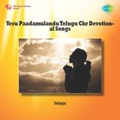 Yesu Paadamulandu Tel Chr Dev Songs Songs