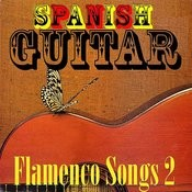 Spanish Guitar - Flamenco Songs 2 Songs
