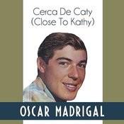 Cerca De Caty (Close To Kathy) Songs