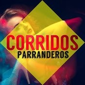 Corridos Parranderos Songs