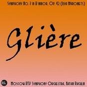 Glière: Symphony No. 3 In B Minor, Op. 42 (Ilya Muromets) Songs