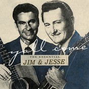 Y'all Come: The Essential Jim & Jesse Songs