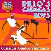 25 Canciones Del Caribe. Billo´s Caracas Boys. Guarachas, Cumbias Y Merengues Songs