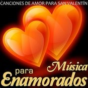 Canciones De Amor Para San Valentín. Música Para Enamorados Songs