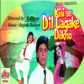 Kisise Dil Lagake Dekho Songs