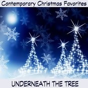Contemporary Christmas Favorites: Underneath The Tree Songs