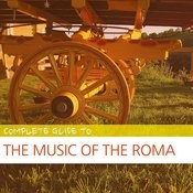 Complete Guide To The Music Of The Roma Songs