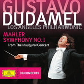 Mahler: Symphony No.1 - From The Inaugural Concert (DG Concerts 2009/2010 LA 1) Songs