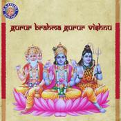 Gurur Brahma Gurur Vishnu - Guru Mantra Songs