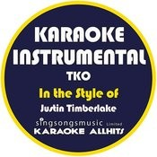 Tko (In The Style Of Justin Timberlake) [Karaoke Instrumental Version] - Single Songs