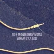 Hot Mood Survivors Songs