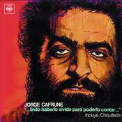 Jorge Cafrune Cronología - Lindo Haberlo Vivido ... Para Poderlo Contar (1970) Songs