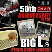 The Dave Cash Collection: 50th Anniversary Of The Big L (Pirate Radio London), Vol. 10 Songs