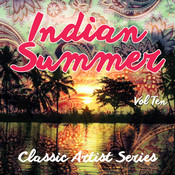 Indian Summer - Classic Artist Series, Vol. 10 Songs