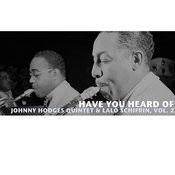 Have You Heard Of Johnny Hodges Quintet & Lalo Schifrin, Vol. 2 Songs