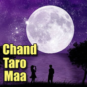 Chand Taro Maa Songs