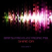 Bar Sutro Electronica Mix: Shine On, Vol. 4 Songs