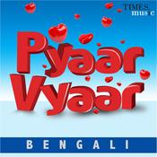 Pyaar Vyaar - Bengali Songs