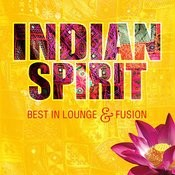 Indian Spirit - Best In Lounge & Fusion Songs
