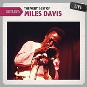Setlist: The Very Best of Miles Davis LIVE Songs