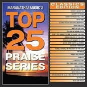 Top 25 Praise Series Classics Edition Songs