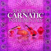 50 Greatest Carnatic Instrumentals Songs