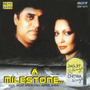 A Milestone - Jagjit Singh And Chitra Singh Songs