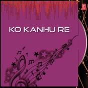 Ko Kanhu Re Songs